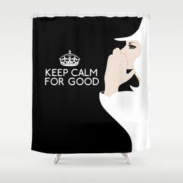 Keep Calm For Good Shower Curtain