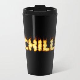 CHILL -TEE/HOODIE/BAG etc Travel Mug