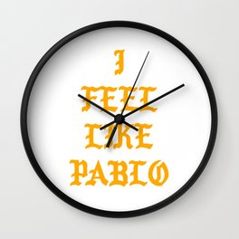 I FEEL LIKE PABLO Wall Clock