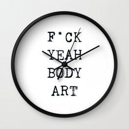 F*CK YEAH BODY ART Wall Clock