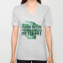 I Spend My Life Crushed Beneath My TBR! (Green) Unisex V-Neck