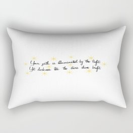 Yet darkness lets the stars shine bright. Rectangular Pillow