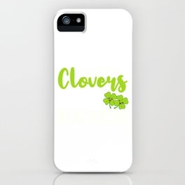 Purchase This St. Patrick's Tee Saying I Teach The Cutest Clovers In The Patch T-shirt Design iPhone Case