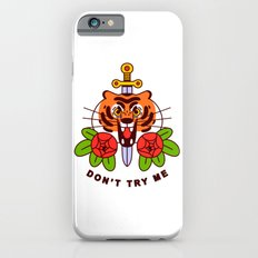 Don't Try Me iPhone 6s Slim Case