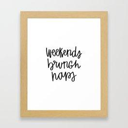 Weekends brunch naps Framed Art Print