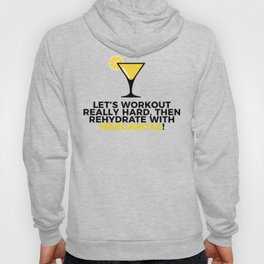 Workout & Rehydrate With Margaritas Hoody