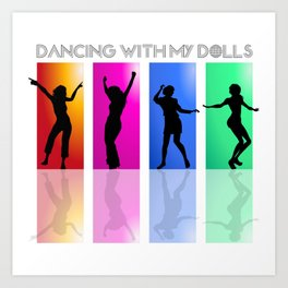 Dancing with my dolls Art Print