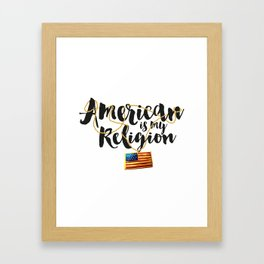 American is my Religion 2 Framed Art Print