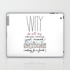 Why do all my dreams extend just around the riverbend? Laptop & iPad Skin