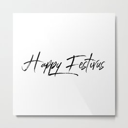 Happy Festivus! Metal Print