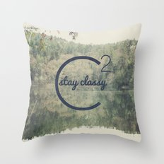 Stay Classy  Throw Pillow