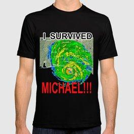 I SURVIVED HURRICANE MICHAEL!!! T-shirt