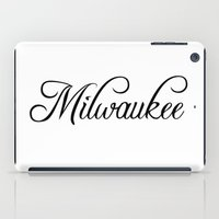 milwaukee iPad Cases featuring Milwaukee by Blocks & Boroughs
