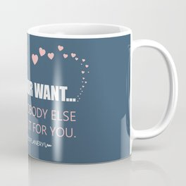 Flanery - Chase Your Want Coffee Mug
