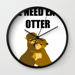 We need each otter Wall Clock