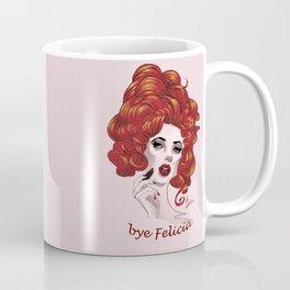 Bye Felicia - Red Drag Queen Coffee Mug