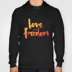Love Your Freedom Hoody