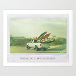 Pray for surf, they say, and clearly someone did Art Print