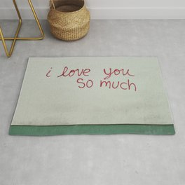 i love you so much. Rug