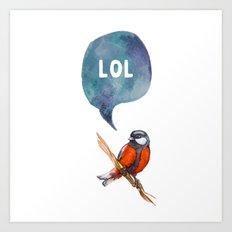 LoL - Bird Quote Art Print
