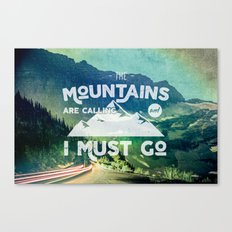 Forest Mountains Wanderlust Adventure Quote - The Mountains are Calling and I Must Go Canvas Print