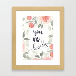 You Are Lovely Motivational Art Quote Print Framed Art Print