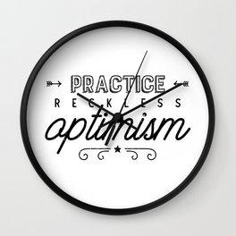 Practice Reckless Optimism Wall Clock
