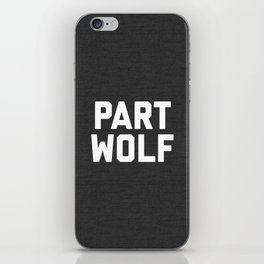 Part Wolf Funny Quote iPhone Skin