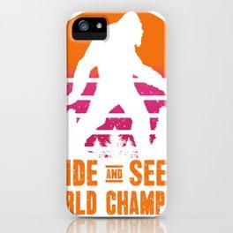 Bigfoot Hide and Seek World Champion iPhone Case