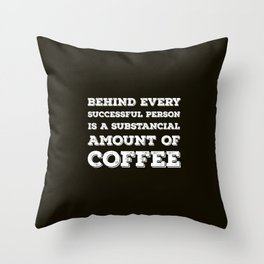 Another coffee quote for successful people. Throw Pillow