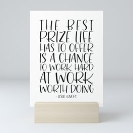 The Best Prize Life Has to Offer - Leslie Knope Motivational Quote Mini Art Print