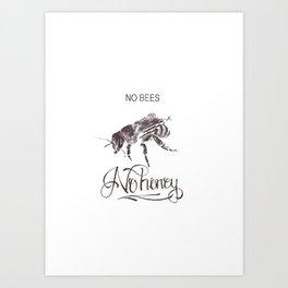 No Bees No Honey Art Print