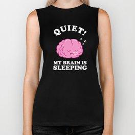 Quiet! My Brain Is Sleeping Biker Tank