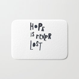 Hope Is Never Lost Bath Mat