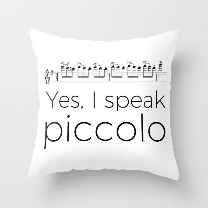 I speak piccolo Throw Pillow