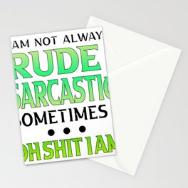 I'm Not Always Rude And Sarcastic Sometimes I … Oh Shit I Am 2 Stationery Cards