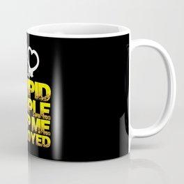 Police - Stupid People Keep Me Employed Coffee Mug