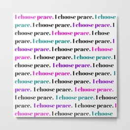 I choose peace Metal Print