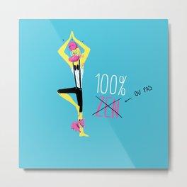 100% Zen Metal Print