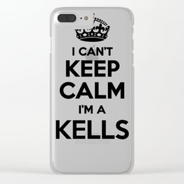 I cant keep calm I am a KELLS Clear iPhone Case