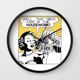 Well That Takes Care of the Housework Wall Clock