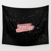 breathe Wall Tapestries featuring Breathe by eleahramos