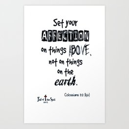Set your affection on things above Colossians 3-2 kjv tshirt Art Print