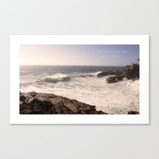Wherever you are - be all there. Canvas Print