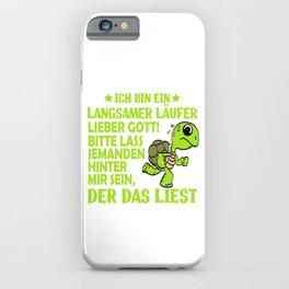 """""""Ich Bin Ein Langsamer Laufer Lieber Gott! Bitte Lass Jemanden Hinter Mir Sein, Der Das Liest"""" iPhone Case"""