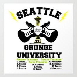 SEATTLE GRUNGE UNIVERSITY Art Print