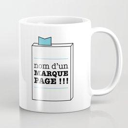 Nom d'un marque-page !!! Coffee Mug