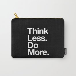 Think Less Do More Inspirational Wall Art black and white typography poster design home wall decor Carry-All Pouch