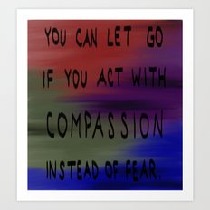 Act With Compassion Art Print
