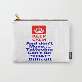 Keep calm   tattooing Carry-All Pouch
